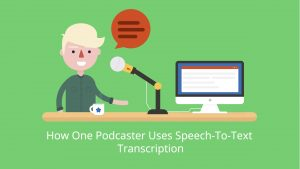 How one podcaster uses speech-to-text transcription
