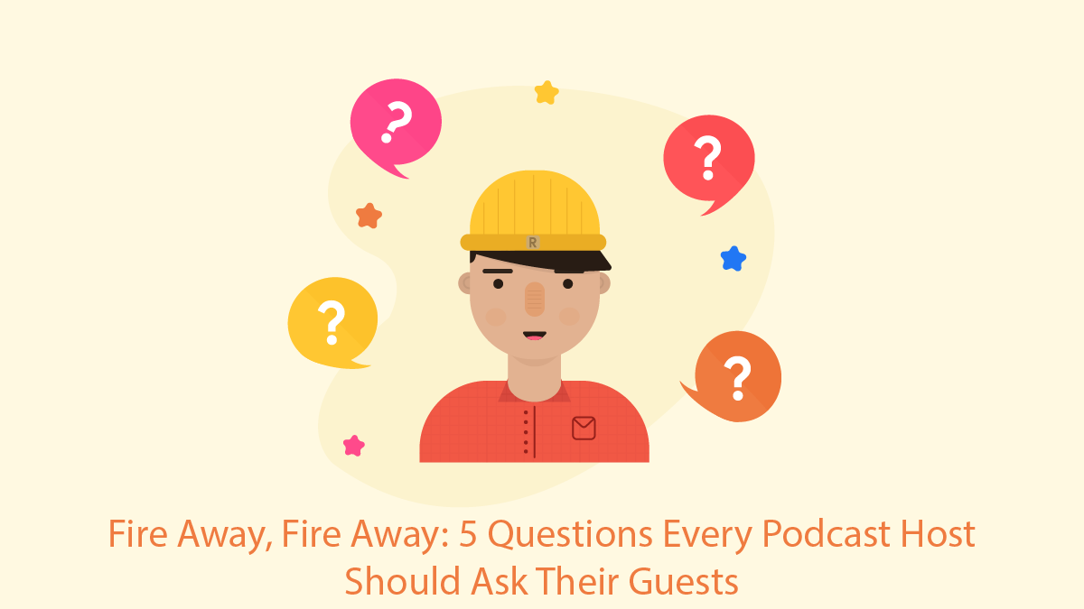 5 questions every podcast host should ask their guests