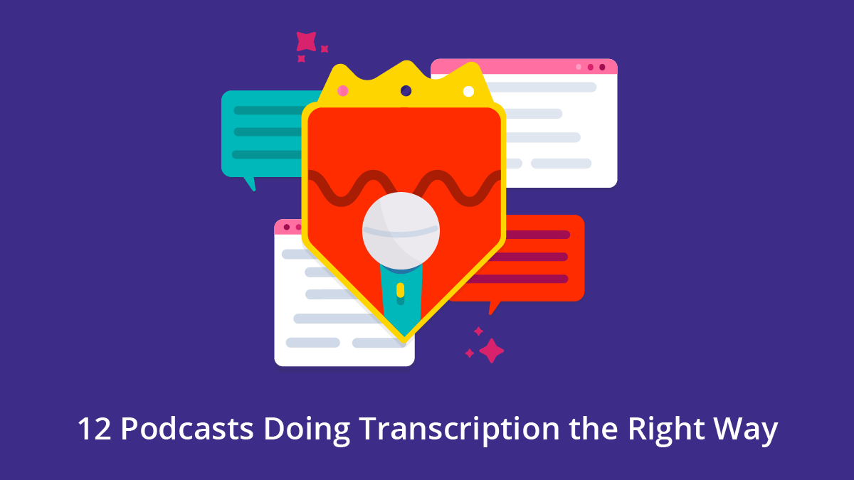 12 podcasts doing transcription the right way