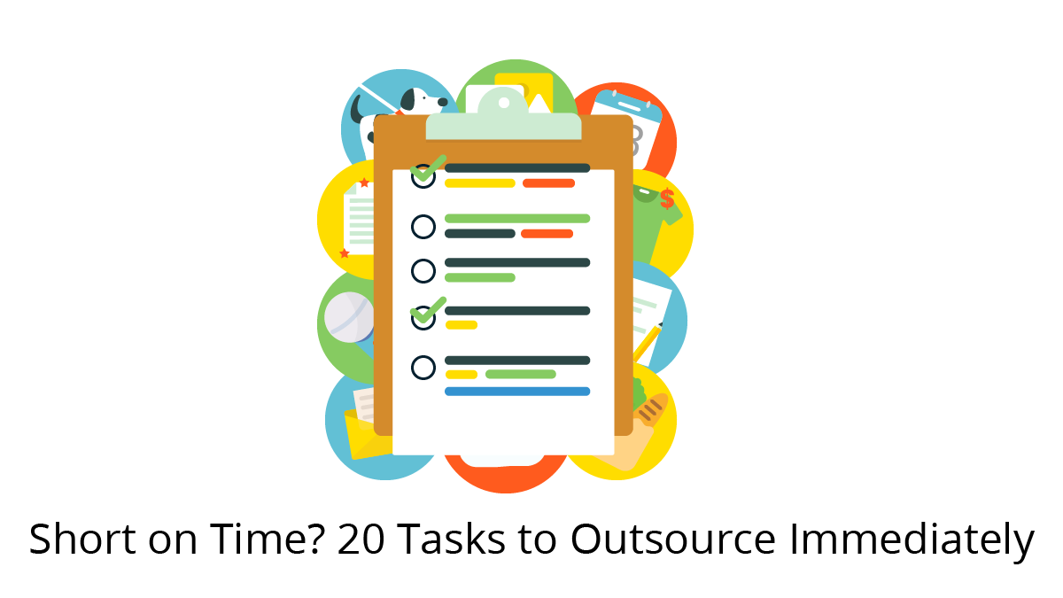 Short on Time? 20 Tasks to Outsource Immediately