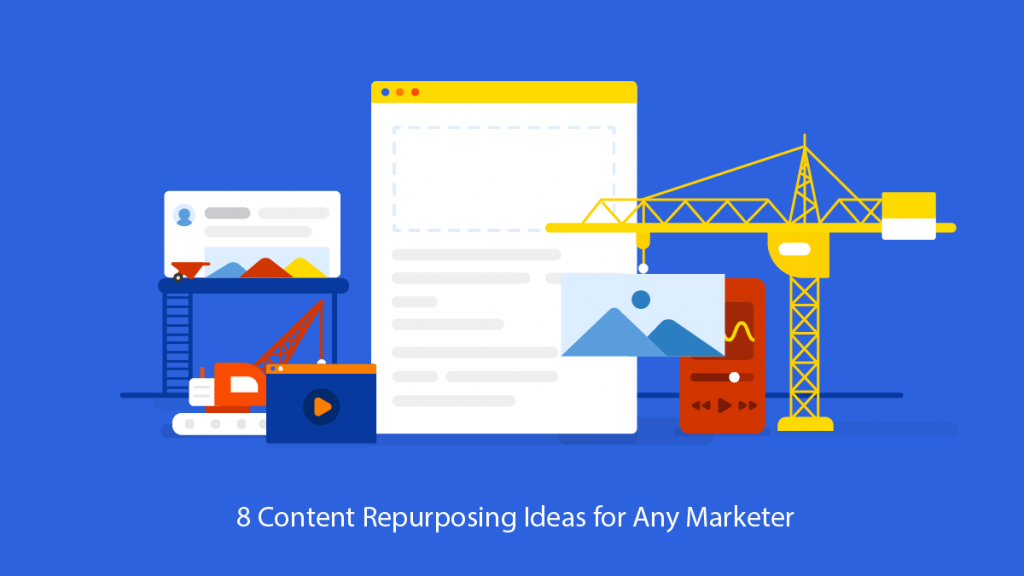 8 Content Repurposing Ideas for Any Marketer