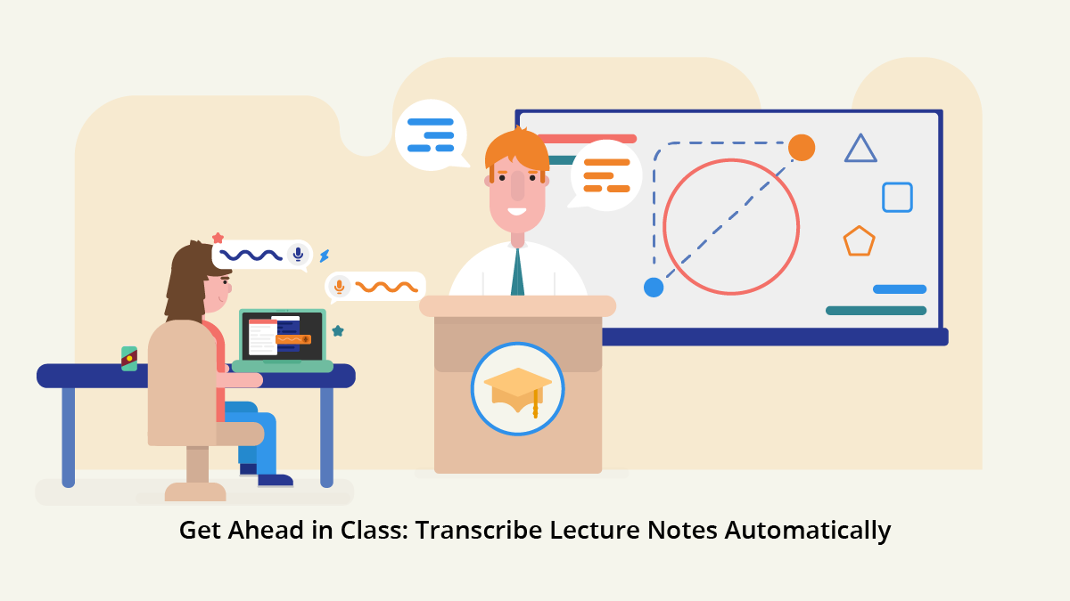 Transcribe Lecture Notes Automatically, Get Ahead in Class